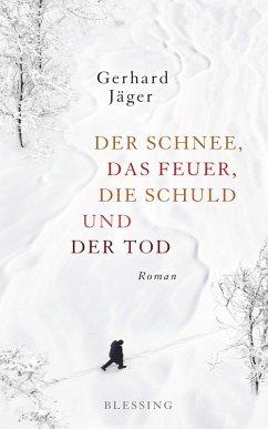 Der Schnee, das Feuer, die Schuld und der Tod (eBook, ePUB) - Jäger, Gerhard
