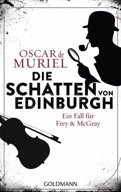 Die Schatten von Edinburgh / Frey & McGray Bd.1 (eBook, ePUB) - Muriel, Oscar de