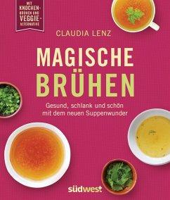 Magische Brühen (eBook, ePUB) - Lenz, Claudia