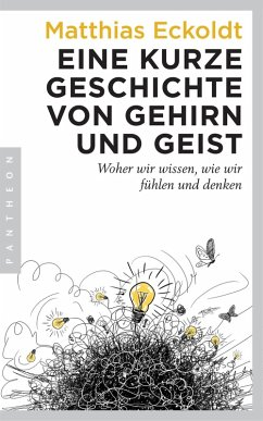 Eine kurze Geschichte von Gehirn und Geist (eBook, ePUB) - Eckoldt, Matthias