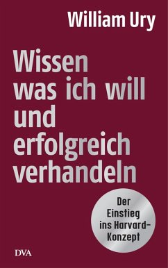 Wissen, was ich will, und erfolgreich verhandeln (eBook, ePUB) - Ury, William