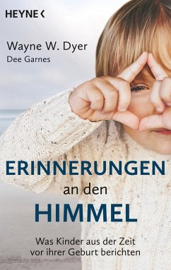 Erinnerungen an den Himmel (eBook, ePUB) - Dyer, Wayne W.; Garnes, Dee