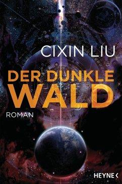 Der dunkle Wald / Trisolaris-Trilogie Bd.2 (eBook, ePUB) - Liu, Cixin