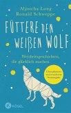 Füttere den weißen Wolf (eBook, ePUB)