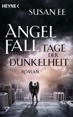 Tage der Dunkelheit / Angelfall Bd.2
