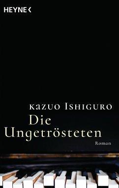Die Ungetrösteten (eBook, ePUB) - Ishiguro, Kazuo