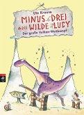 Der große Vulkan-Wettkampf / Minus Drei & die wilde Lucy Bd.1 (eBook, ePUB)
