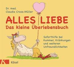 Alles Liebe - Das kleine Uberlebensbuch