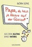 Papa, du hast ja Haare auf der Glatze! (eBook, ePUB)