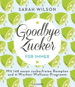 Goodbye Zucker - für immer (eBook, ePUB) - Wilson, Sarah