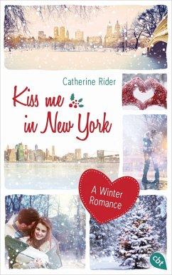 Kiss me in New York / Kiss me Bd.1 (eBook, ePUB) - Rider, Catherine