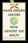 Wem gehört die Welt? (eBook, ePUB)