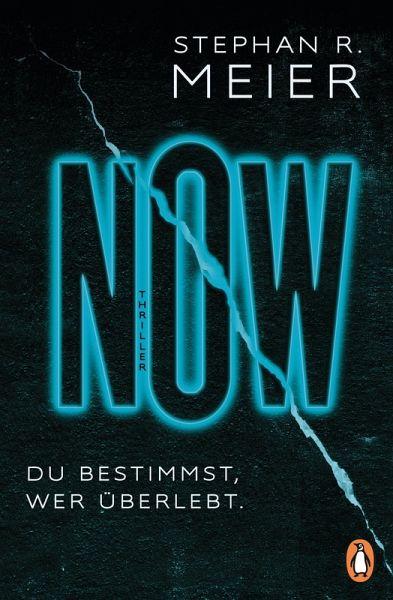 NOW Du bestimmst, wer überlebt. (eBook, ePUB) - Meier, Stephan R.