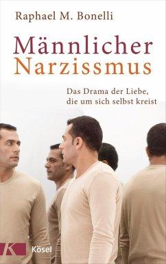 Männlicher Narzissmus (eBook, ePUB) - Bonelli, Raphael M.