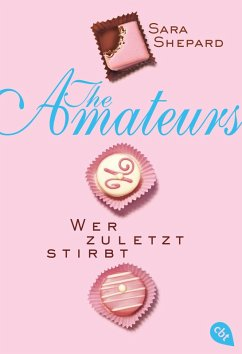 Wer zuletzt stirbt / The Amateurs Bd.1 (eBook, ePUB) - Shepard, Sara