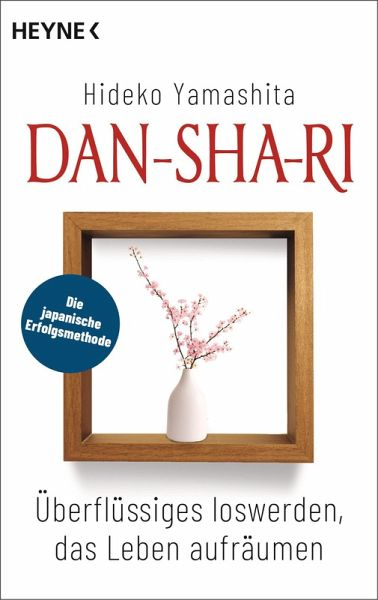Dan-Sha-Ri: Das Leben entrümpeln, die Seele befreien (eBook, ePUB) - Yamashita, Hideko