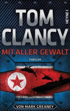 Mit aller Gewalt / Jack Ryan Bd.18 (eBook, ePUB) - Clancy, Tom; Greaney, Mark