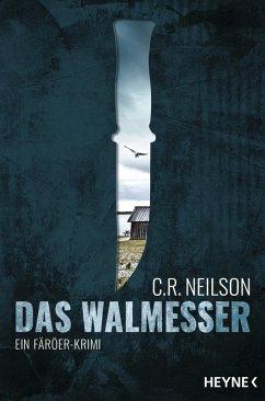 Das Walmesser (eBook, ePUB) - Neilson, C. R.