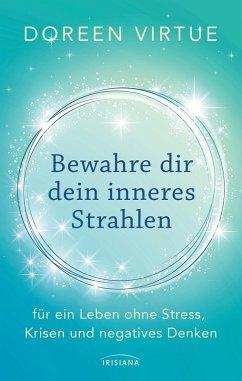 Bewahre dir dein inneres Strahlen (eBook, ePUB) - Virtue, Doreen