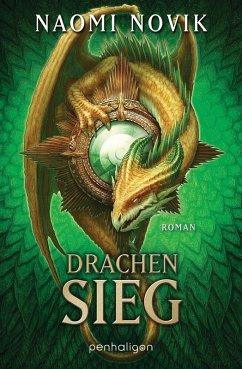 Drachensieg / Die Feuerreiter Seiner Majestät Bd.9 (eBook, ePUB) - Novik, Naomi