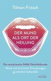 Der Mund als Ort der Heilung (eBook, ePUB)