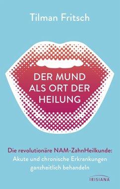 Der Mund als Ort der Heilung (eBook, ePUB) - Fritsch, Tilman