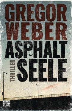 Asphaltseele (eBook, ePUB) - Weber, Gregor