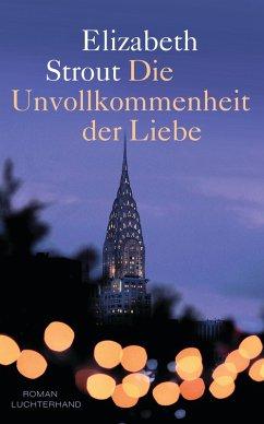 Die Unvollkommenheit der Liebe (eBook, ePUB) - Strout, Elizabeth