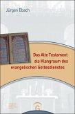 Das Alte Testament als Klangraum des evangelischen Gottesdienstes (eBook, ePUB)