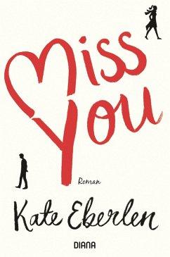Miss you (eBook, ePUB) - Eberlen, Kate