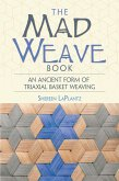 The Mad Weave Book (eBook, ePUB)