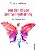 Von der Raupe zum Schmetterling (eBook, ePUB)