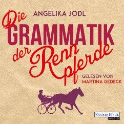 Die Grammatik der Rennpferde (MP3-Download) - Jodl, Angelika