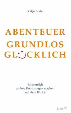 ABENTEUER GRUNDLOS GLUCKLICH