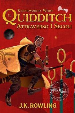 Il Quidditch Attraverso I Secoli (eBook, ePUB) - Rowling, J. K.