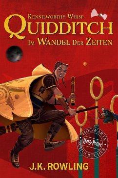 Quidditch im Wandel der Zeiten (eBook, ePUB) - Rowling, J. K.