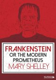 Frankenstein or the Modern Prometheus (eBook, ePUB)