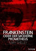 Frankenstein oder der moderne Prometheus (eBook, ePUB)