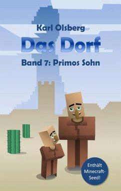 Primos Sohn / Das Dorf Bd.7 (eBook, ePUB) - Olsberg, Karl