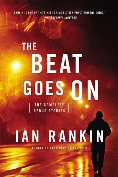 The Beat Goes on: The Complete Rebus Stories - Rankin, Ian