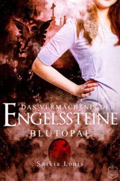 Blutopal / Das Vermächtnis der Engelssteine Bd.1 - Louis, Saskia