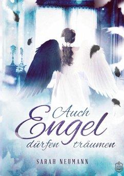 Auch Engel dürfen träumen - Neumann, Sarah