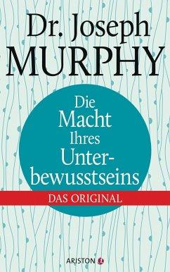 Die Macht Ihres Unterbewusstseins - Murphy, Joseph