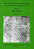 The Danebury Environs Programme: The Prehistory of a Wessex Landscape, Volume 1, Introduction