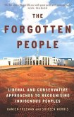 The Forgotten People: Liberal and Conservative Approaches to Recognising Indigenous Peoples
