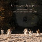 Shetland Sheepdog - Herzensbrecher, Seelenhund und große Liebe