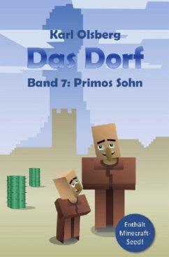 Primos Sohn / Das Dorf Bd.7 - Olsberg, Karl