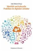 Identität und kulturelle Praktiken im digitalen Zeitalter