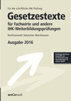 Gesetzestexte für Fachwirte und andere IHK-Weiterbildungsprüfungen - Marxhausen, Sebastian