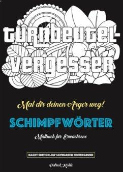 Schimpfwörter-Malbuch - Kohtz, Patrick